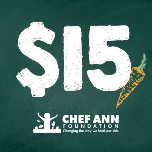 Chef Ann Foundation - $15 Donation