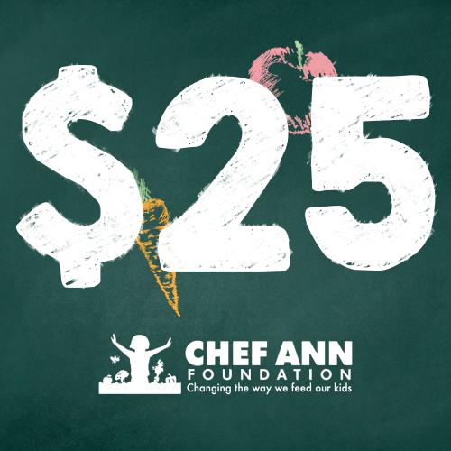 Chef Ann Foundation - $25 Donation